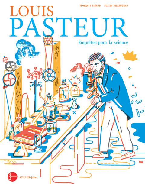 Couverture du livre Louis Pasteur, enquêtes pour la science